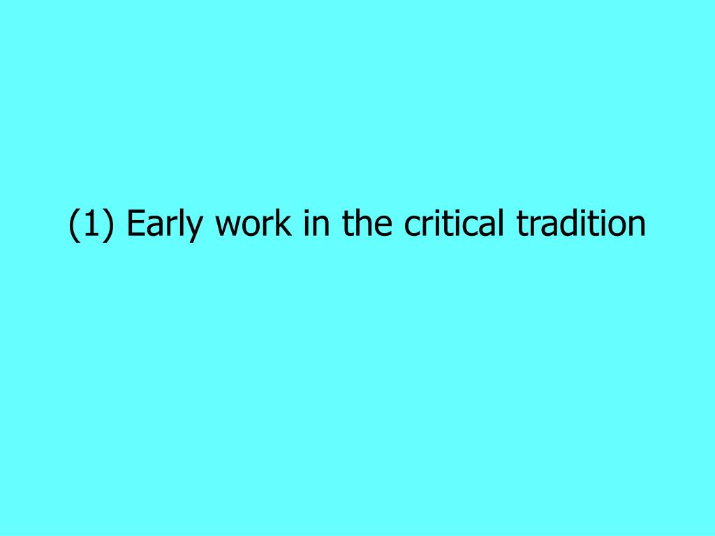 (1) Early work in the critical tradition