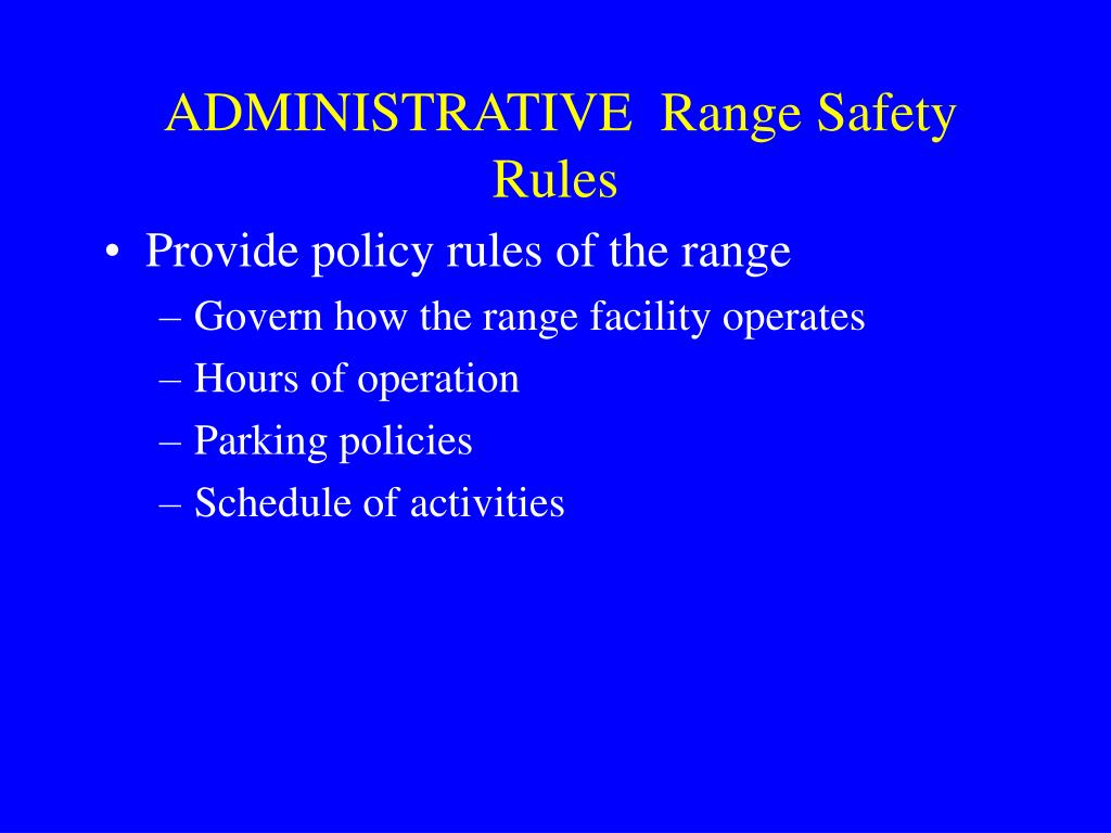 ADMINISTRATIVE  Range Safety Rules