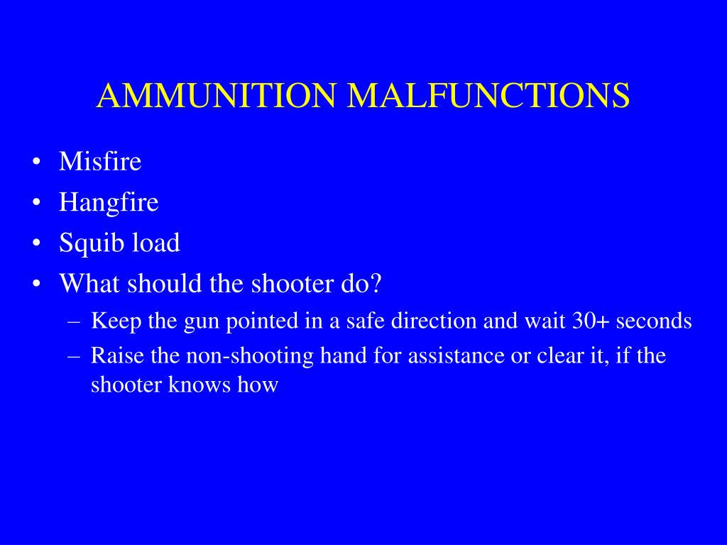 AMMUNITION MALFUNCTIONS