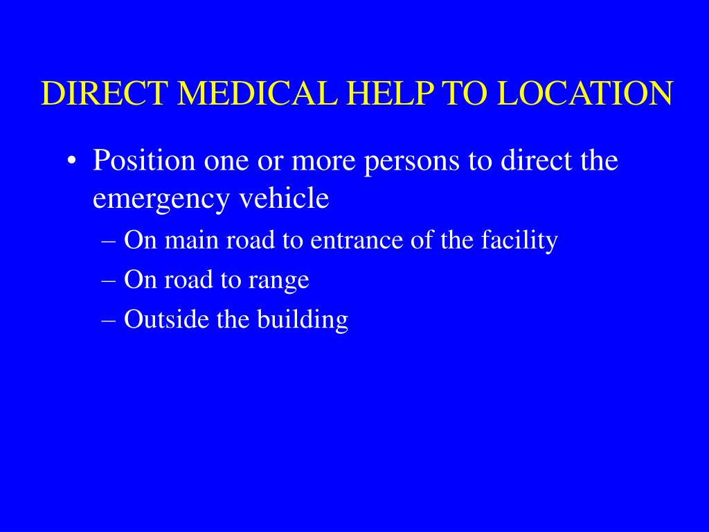 DIRECT MEDICAL HELP TO LOCATION