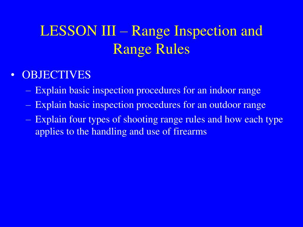 LESSON III – Range Inspection and Range Rules