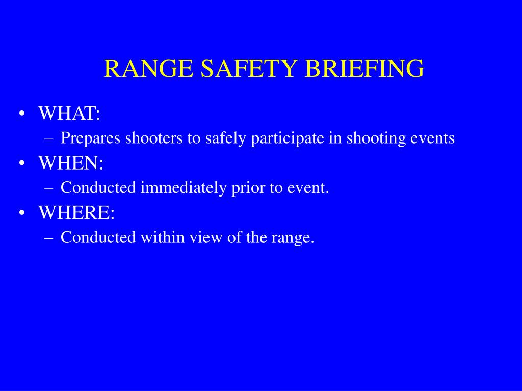 RANGE SAFETY BRIEFING