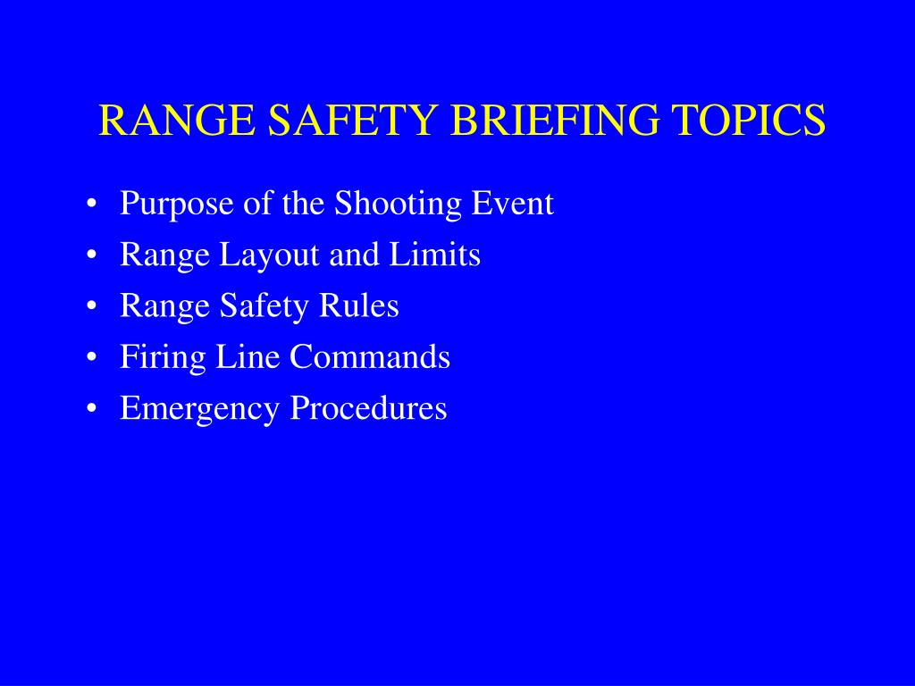 RANGE SAFETY BRIEFING TOPICS