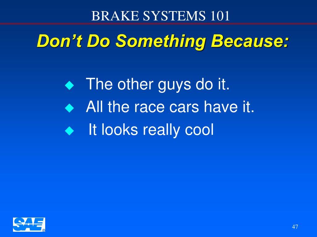 Don't Do Something Because: