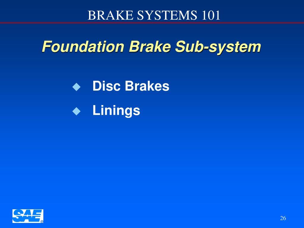 Foundation Brake Sub-system