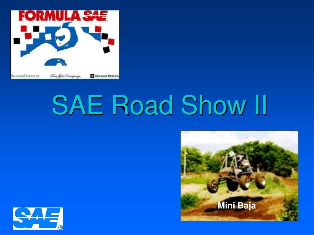 SAE Road Show II