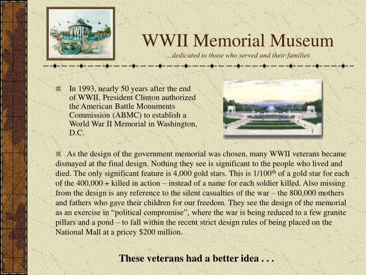 Wwii memorial museum dedicated to those who served and their families2