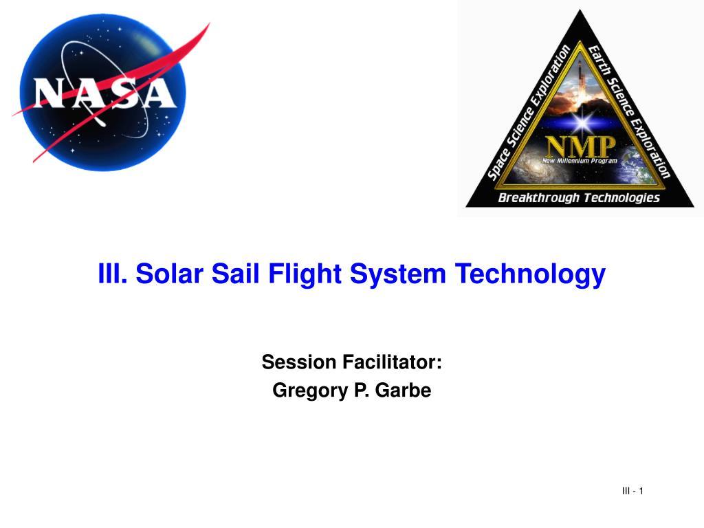III. Solar Sail Flight System Technology