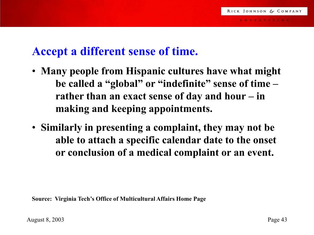 Accept a different sense of time.