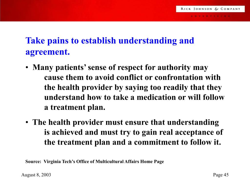 Take pains to establish understanding and agreement.