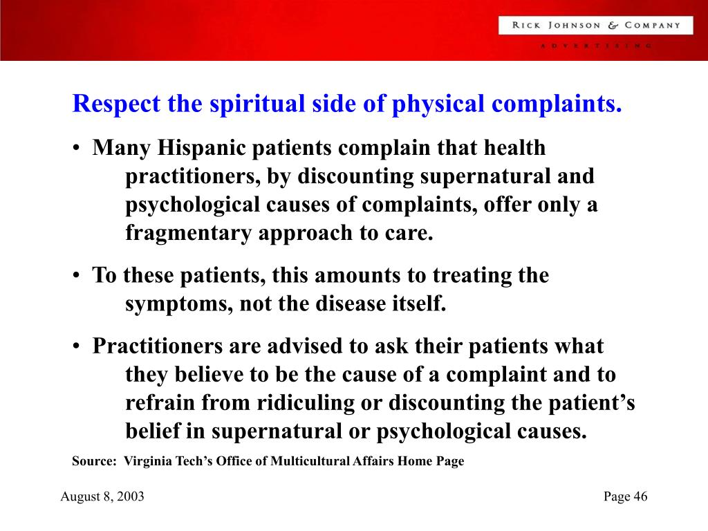 Respect the spiritual side of physical complaints.