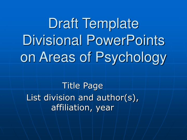 Draft template divisional powerpoints on areas of psychology