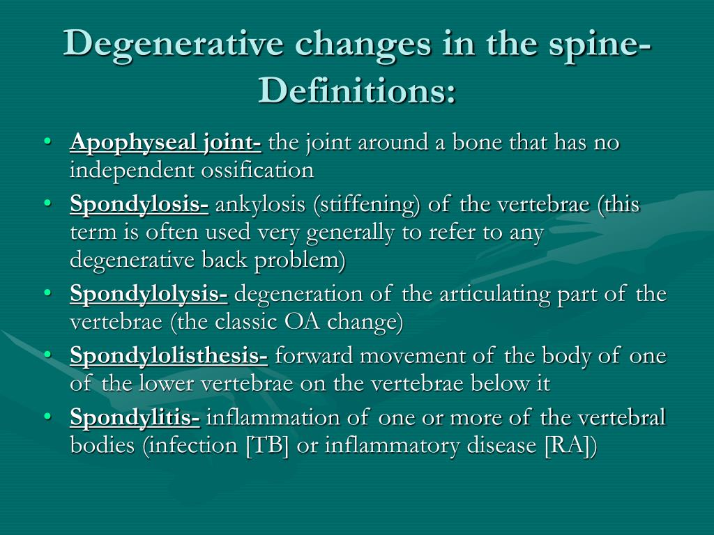 Degenerative changes in the spine- Definitions: