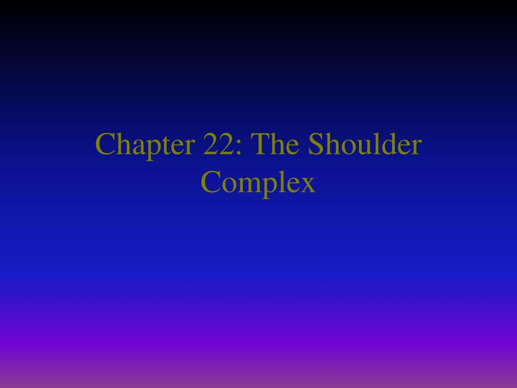 chapter 22 the shoulder complex