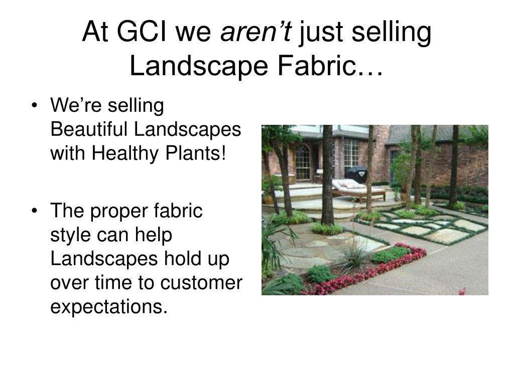 at gci we aren t just selling landscape fabric