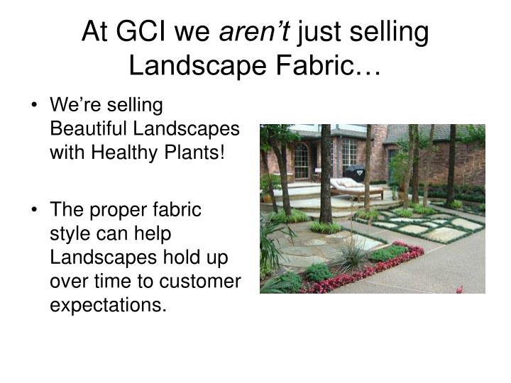 At gci we aren t just selling landscape fabric l.jpg
