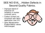 see no evil hidden defects in second quality fabrics