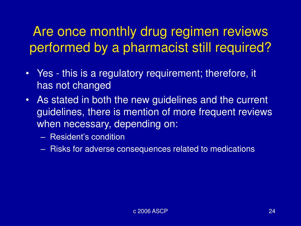 Are once monthly drug regimen reviews performed by a pharmacist still required?