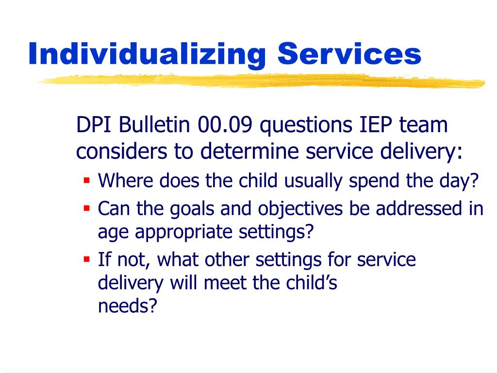 DPI Bulletin 00.09 questions IEP team considers to determine service delivery: