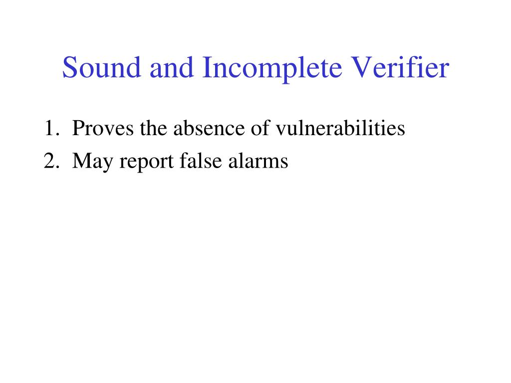 Sound and Incomplete Verifier