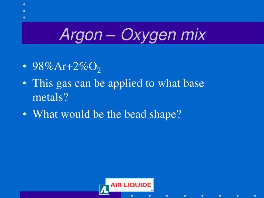 Argon – Oxygen mix