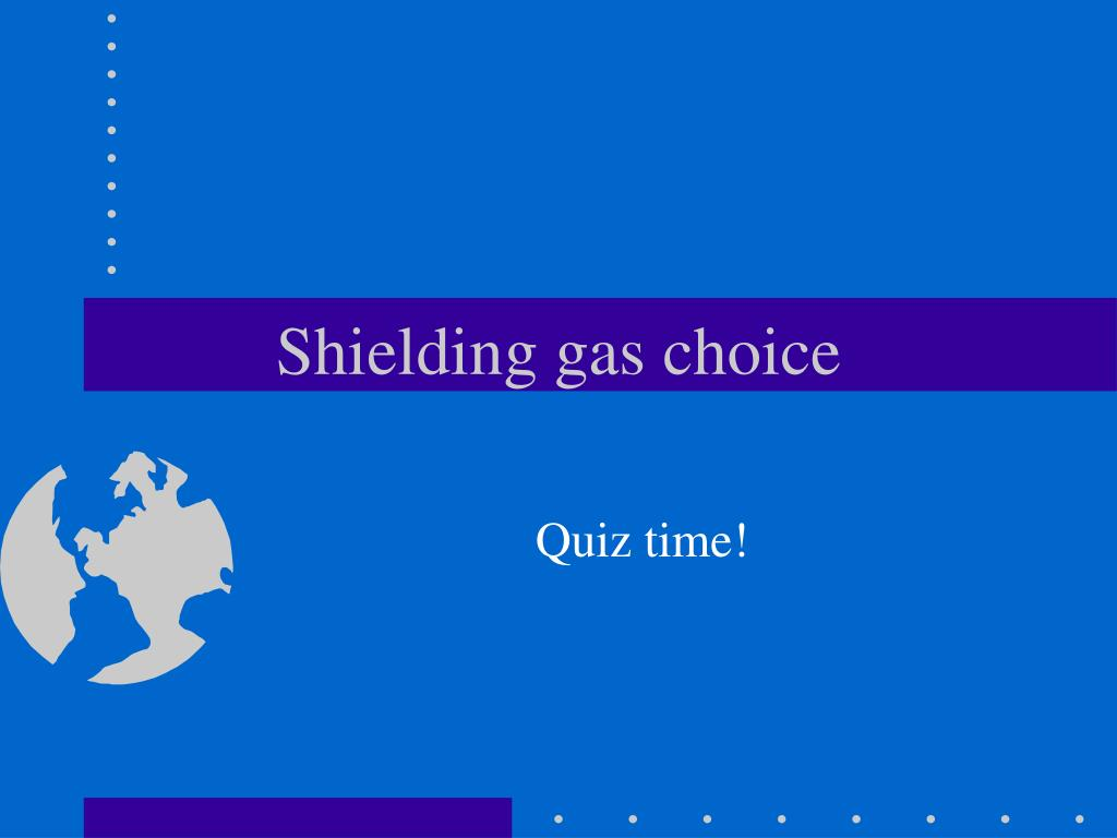 Shielding gas choice