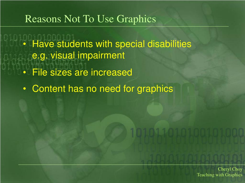 Reasons Not To Use Graphics
