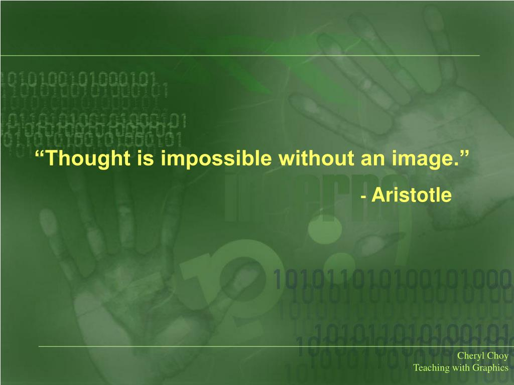 """""""Thought is impossible without an image."""""""