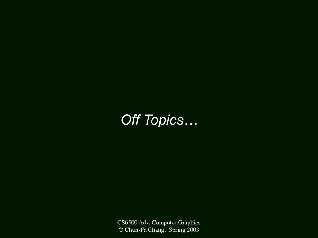 Off Topics…