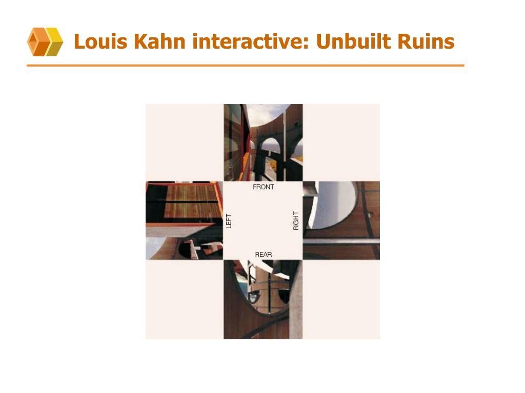 Louis Kahn interactive: Unbuilt Ruins