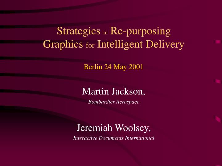 Strategies in re purposing graphics for intelligent delivery