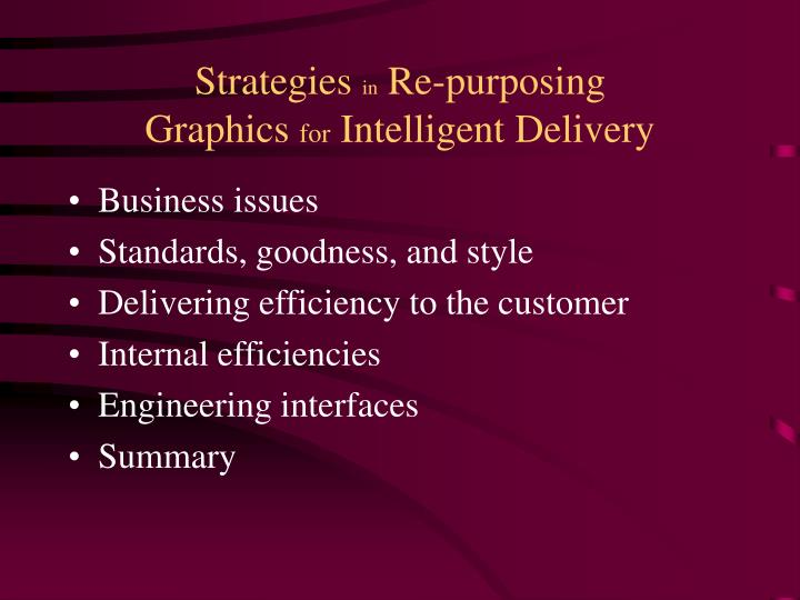 Strategies in re purposing graphics for intelligent delivery3