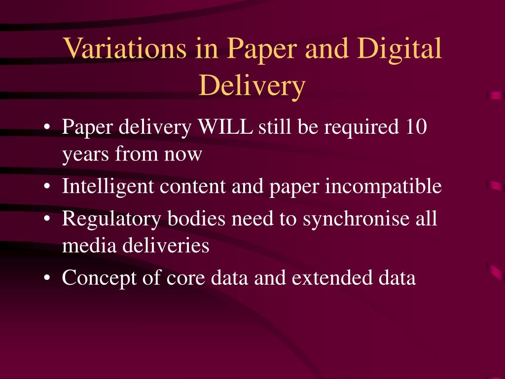 Variations in Paper and Digital Delivery