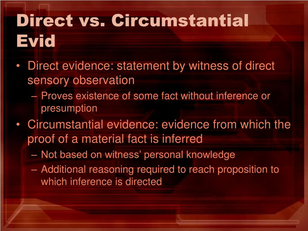 Direct vs. Circumstantial Evid