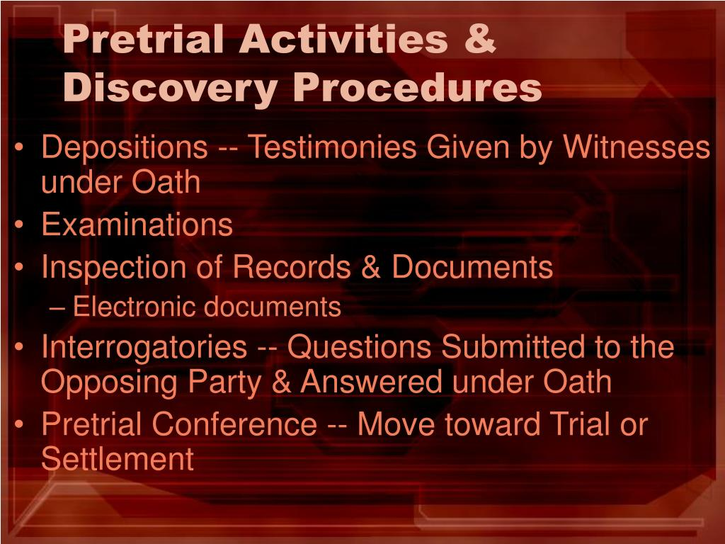 Pretrial Activities & Discovery Procedures