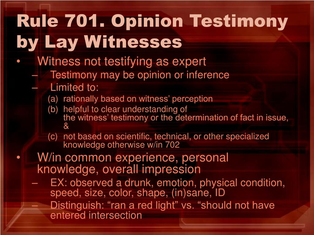 Rule 701. Opinion Testimony by Lay Witnesses