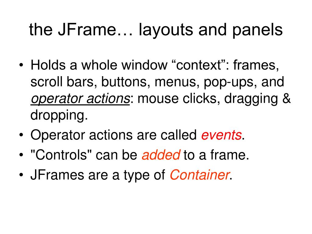 the JFrame… layouts and panels