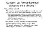 question 2a are we doomed always to be a minority