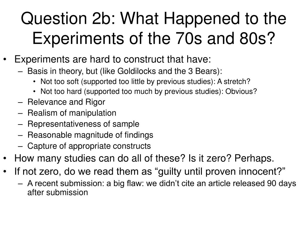 Question 2b: What Happened to the Experiments of the 70s and 80s?