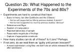 question 2b what happened to the experiments of the 70s and 80s