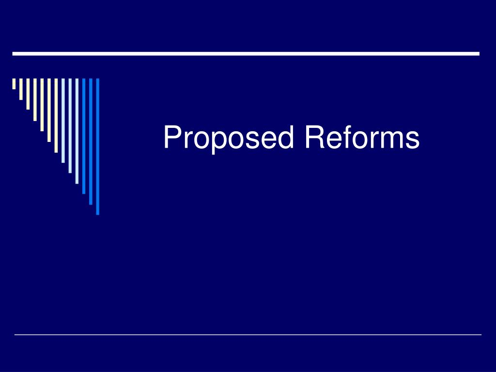 Proposed Reforms