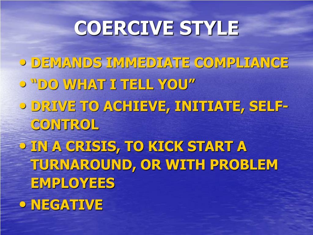 COERCIVE STYLE