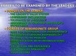 forces to be examined by the leaders