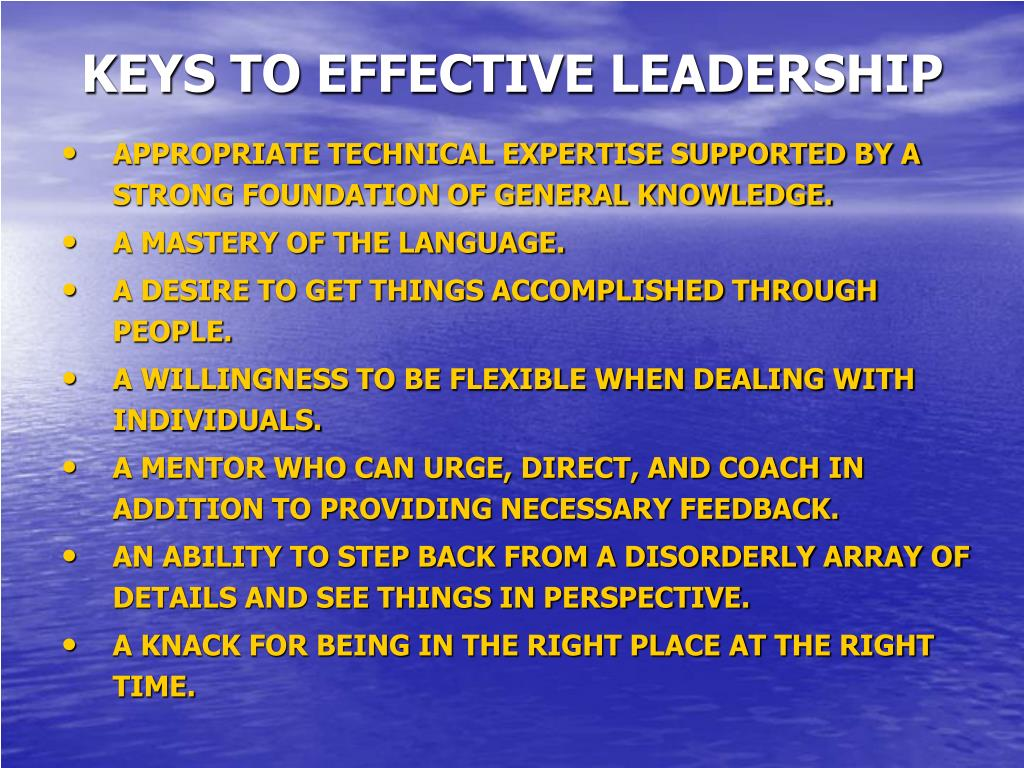 KEYS TO EFFECTIVE LEADERSHIP