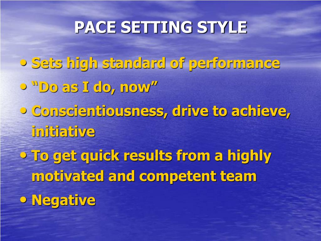 PACE SETTING STYLE
