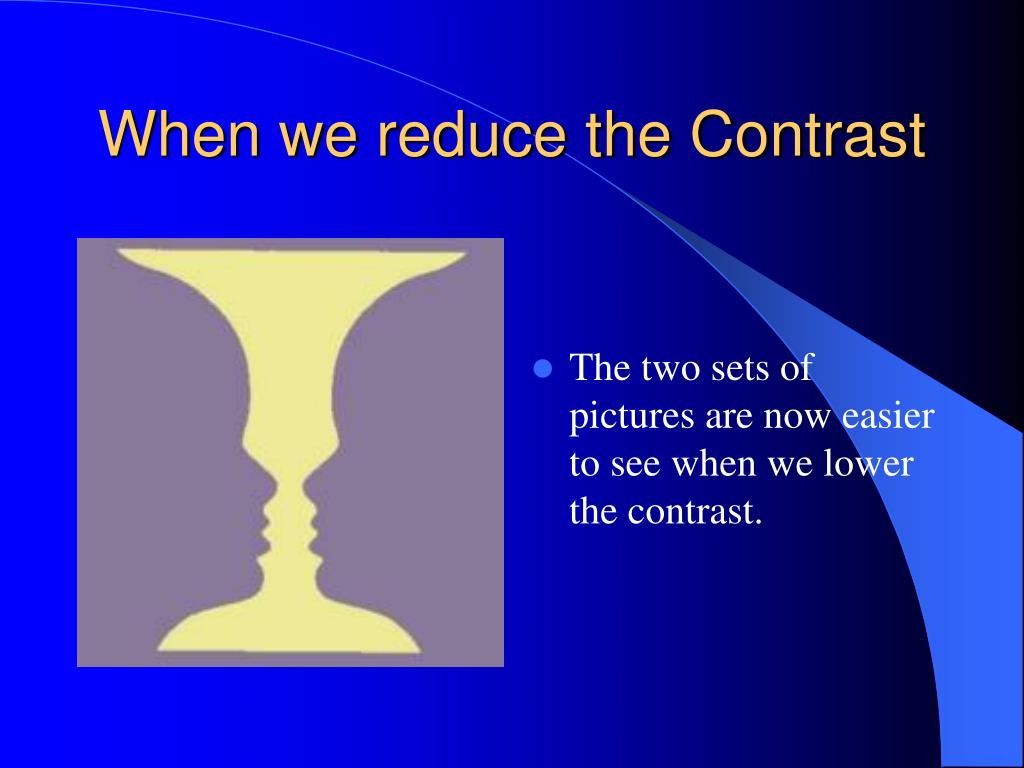 When we reduce the Contrast