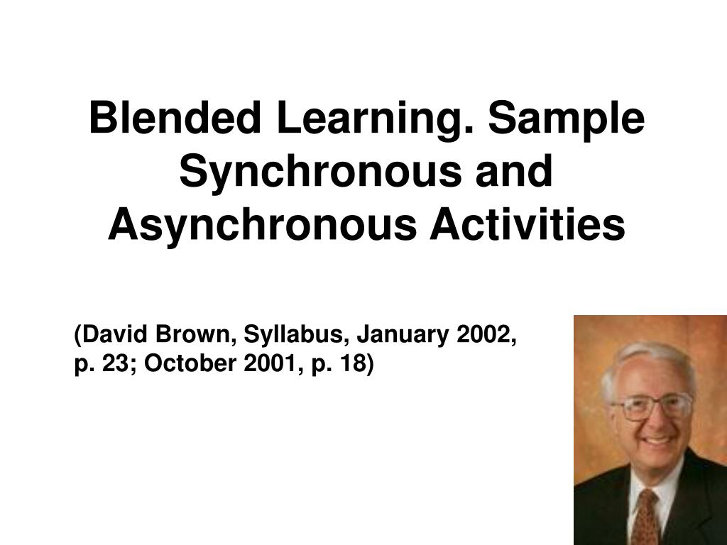 Blended Learning. Sample Synchronous and Asynchronous Activities