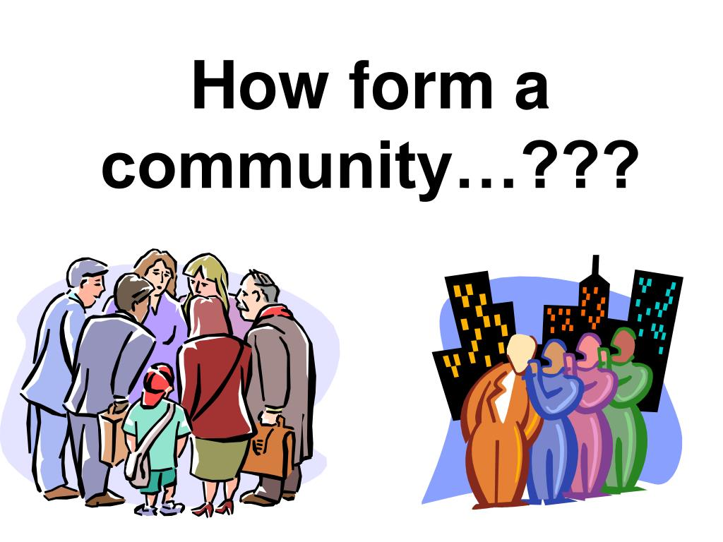 How form a community…???