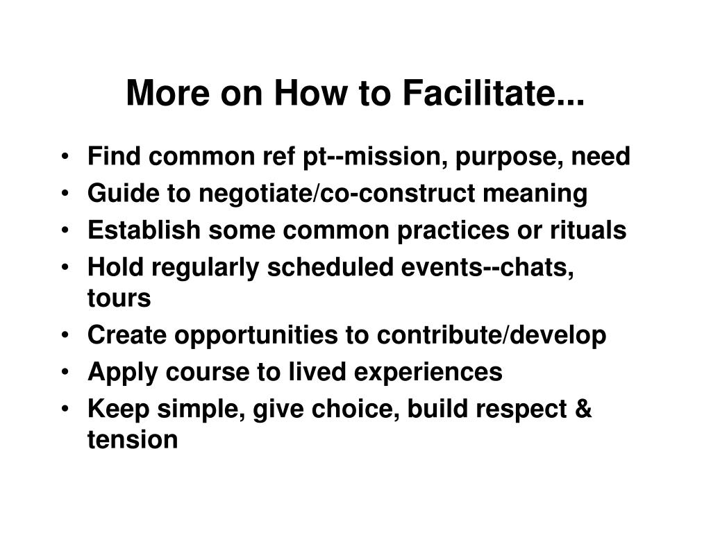 More on How to Facilitate...