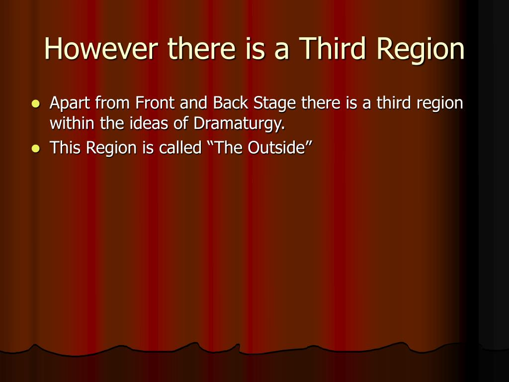 However there is a Third Region